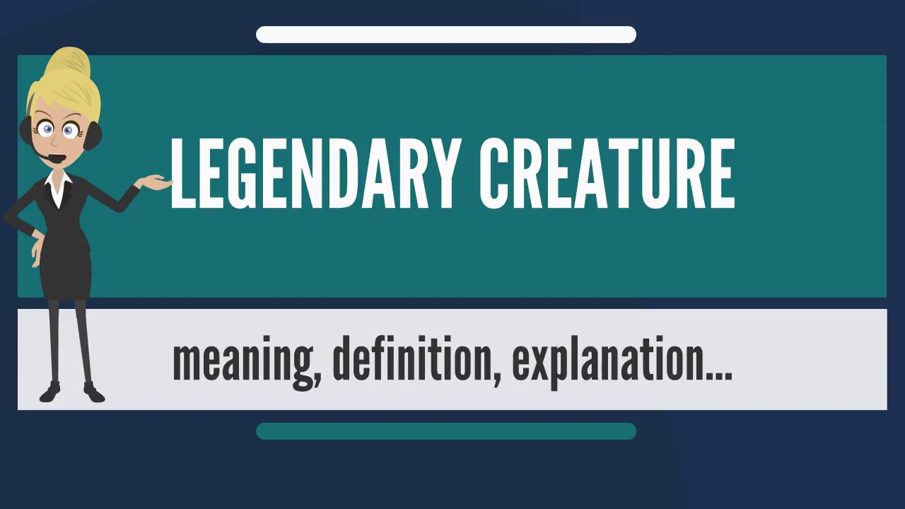 What is legendary creature what does legendary creature mean what is legendary creature what does legendary creature mean legendary creature meaning biocorpaavc Choice Image