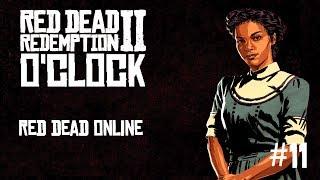 Red Dead Redemption 2 o'clock Episode 11 - Red Dead Online