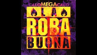 La Roba Buona - Calo mega calo (Night mix - M. part)