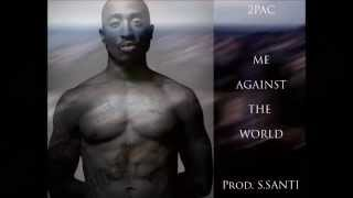 2Pac - Me against the world ( Prod. Akira )