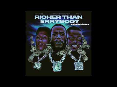 Gucci Man Ft YoungBoy Never Broke Again & Da Baby – Richer Than Errbody #SLOWED