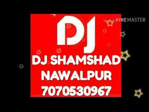 Dj HINDI SONG 2018 Tu Hai Aandhi Toba Re Toba Re dj SHAMSHAD NAWALPUR