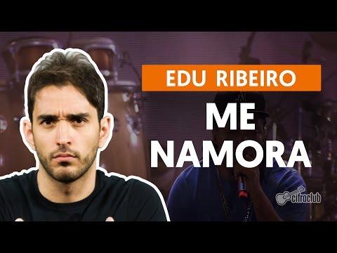 Me Namora - Edu Ribeiro (aula de violão)