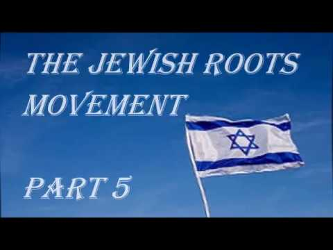 The Jewish Roots Movement ~ part 5