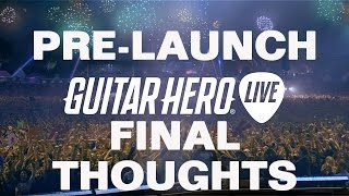 Guitar Hero Live Pre Launch Final Thoughts