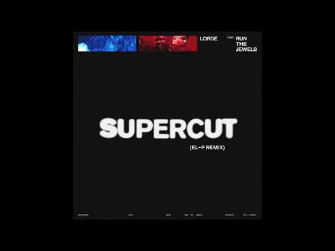 Lorde - Supercut feat. Run The Jewels (El-P Remix)