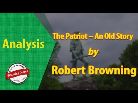 Analysis Of The Patriot – An Old Story by Robert Browning