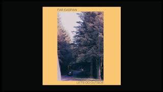 Far Caspian Outside
