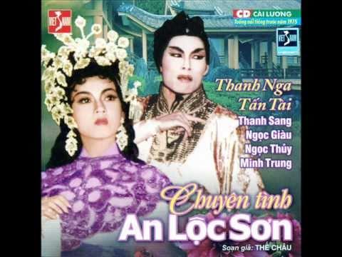 Thanh Nga , Tan Tai,  Van Chung-Chuyện tình An Lộc Sơn