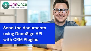 How to send the documents using DocuSign API in Dynamics 365 CRM Plugins
