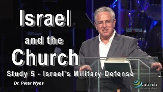 Israel and the Church Study #5 - Israel's Military Defense