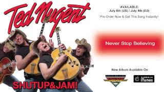 Ted Nugent - Never Stop Believing (Official Song / 2014)