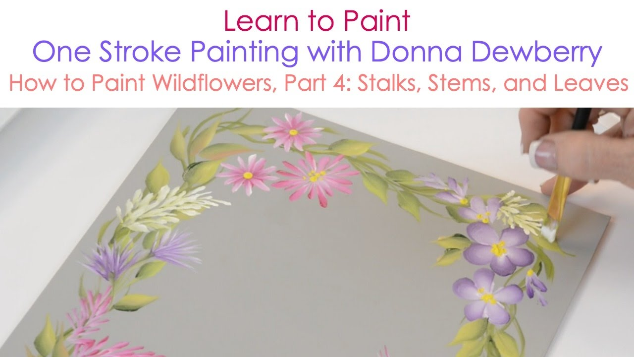 One Stroke Painting With Donna Dewberry How To Paint Wildflowers