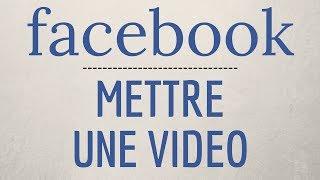 Comment METTRE une VIDEO sur Facebook