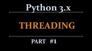 Python Threading (multi-threading) Beginners Tutorial - part-1