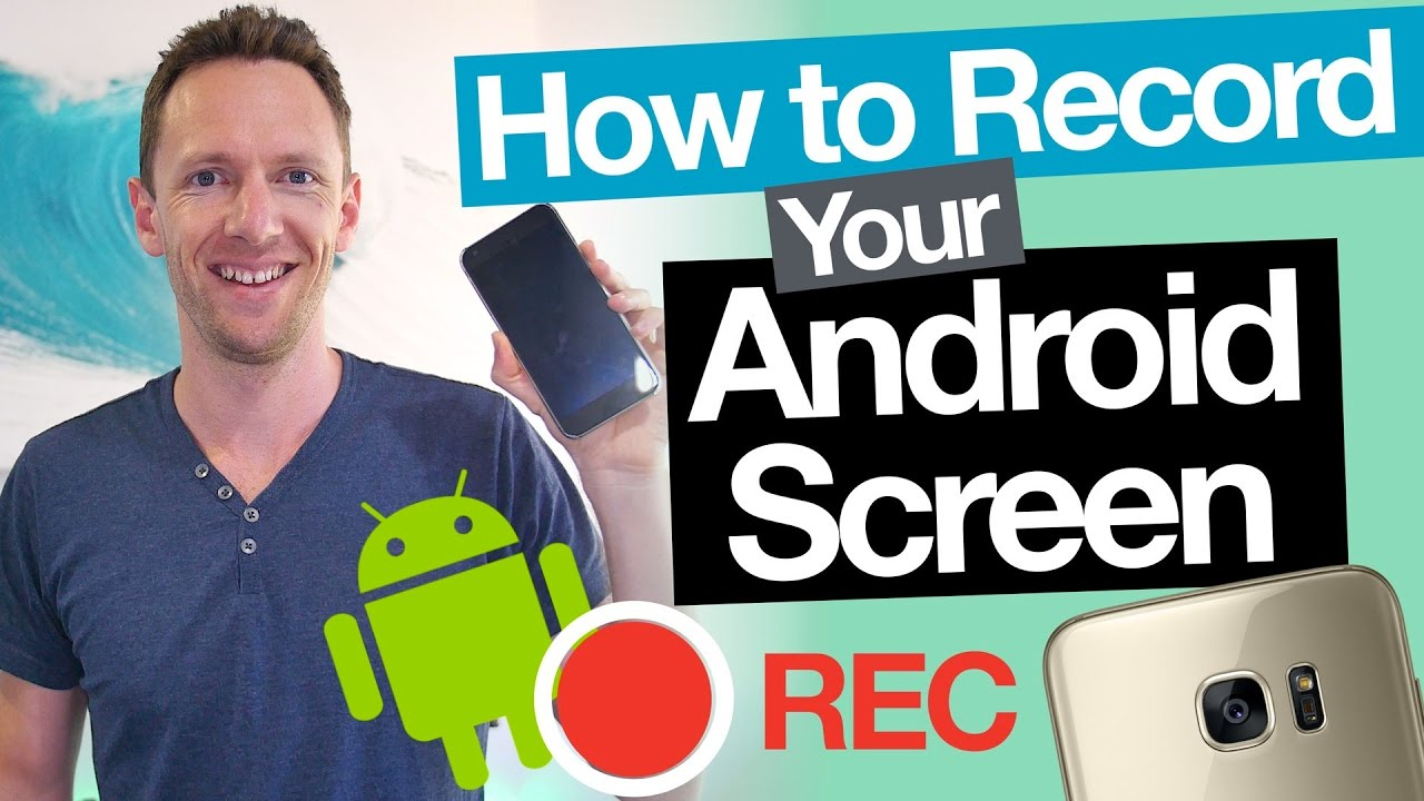 Android Screen Recording: How to record your Android ...