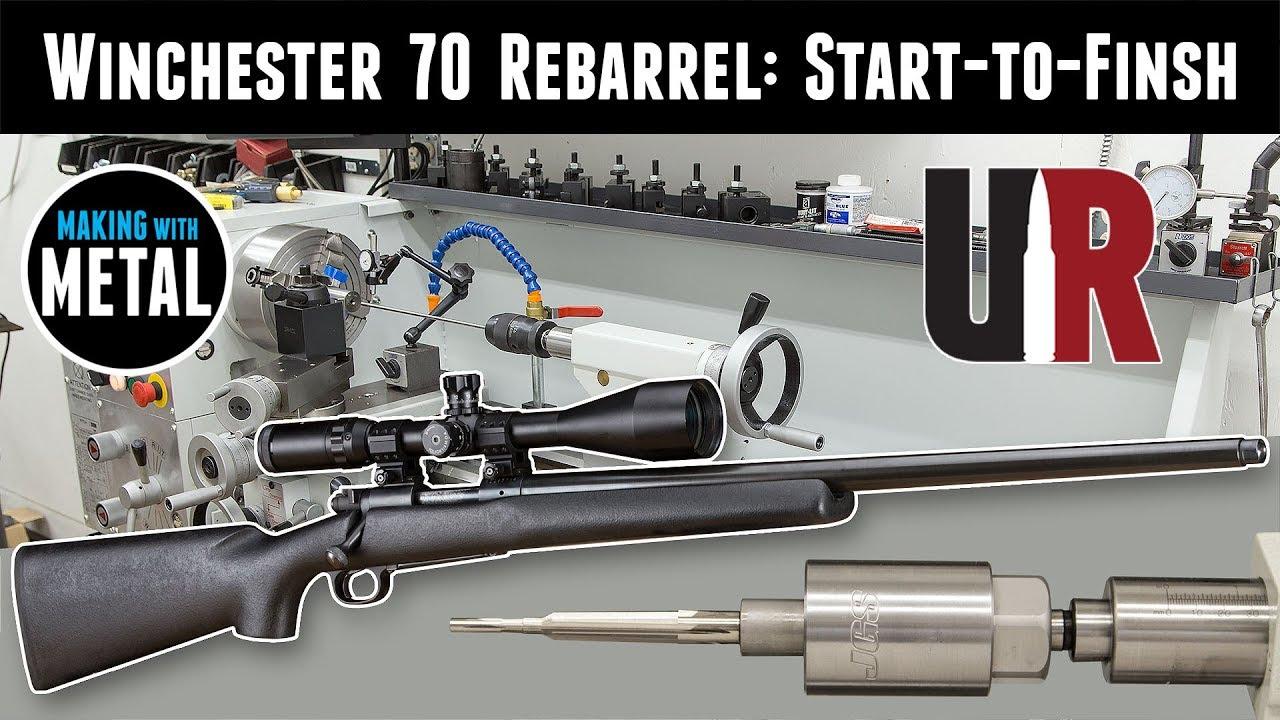 Winchester 70 Rebarrel Part 2: Start to Finish Process