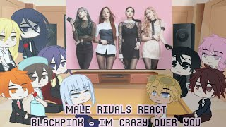Male Rivals React Blackpink - Im Crazy Over You \\ ItzFarYT
