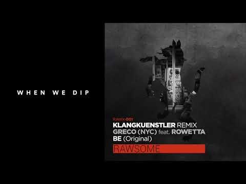 Greco (NYC) - Be Feat. Rowetta (Klangkuenstler Remix)