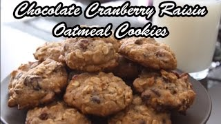 Chocolate Cranberry Raisin Oatmeal Cookies