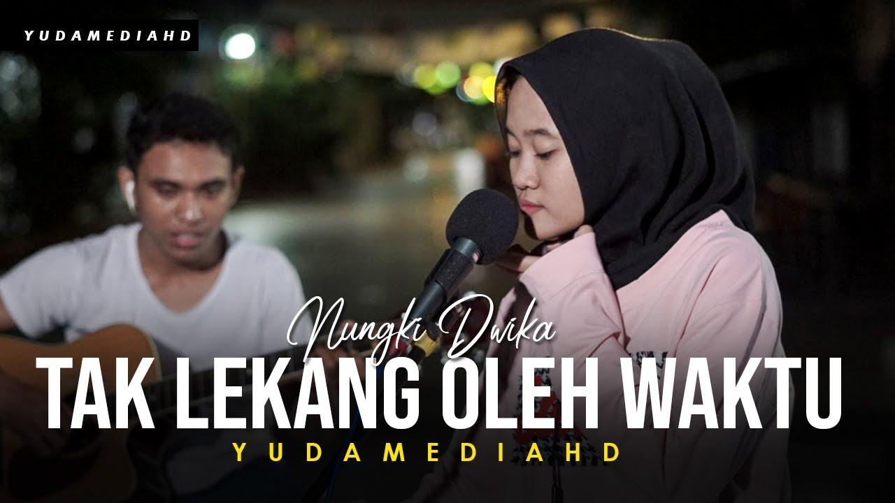 Tak Lekang Oleh Waktu - Kerispatih (Cover Nungki ft Dedi Yudamedia HD)