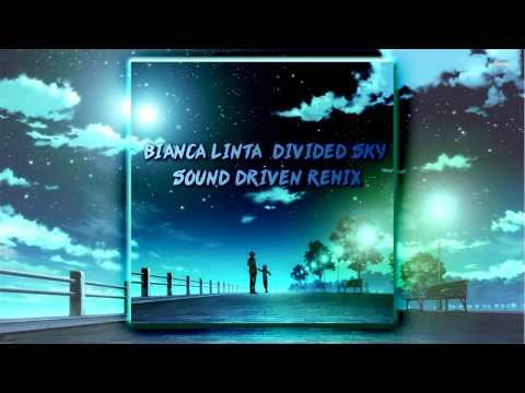 Bianca Linta - Divided Sky (Sound Driven Remix)