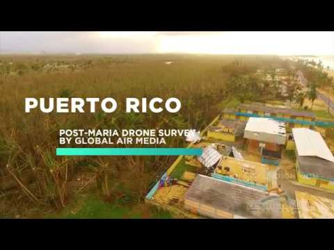 Puerto Rico Post-Hurricane Drone Survey | Global Air Media | Global Outreach Doctors