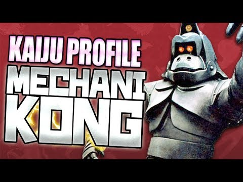 Mechani-Kong|KAIJU PROFILE...