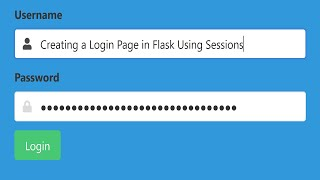 Creating A Login Page In Flask Using Sessions [2020]
