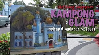 Sketching Singapore - Sultan Mosque & Malabar Mosque