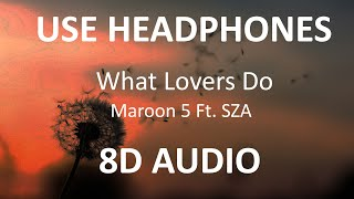 Maroon 5 - What Lovers Do Ft. SZA ( 8D Audio ) 🎧