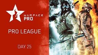 Warface Open Cup Season XIV: Pro League. Day 25