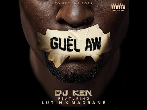 DJ Ken - Guèl Aw feat. Lutin & Madrane [Clip Officiel]