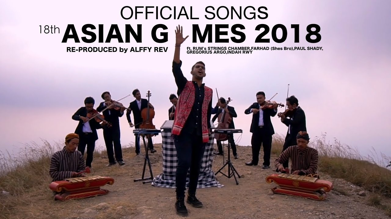 Alffy Rev - Official Songs 18th Asian Games 2018 mash-up
