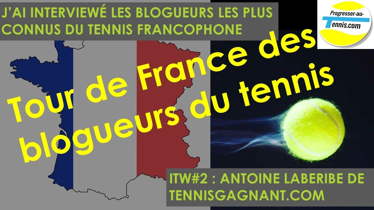 Progresser au tennis : ITW#2 Antoine Labéribe de TennisGagnant.com
