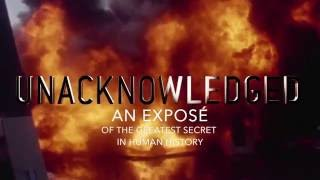 Dr. Steven Greer's NEW Documentary: UNACKNOWLEDGED: AN EXPOSÉ -- TRAILER