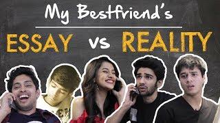 My best friend's Essay vs Reality l Rajshri Films l Hum Chaar l Bakkbenchers l
