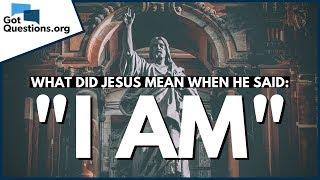 What did Jesus męan when He said 'I AM'?   GotQuestions.org