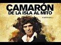 Capture de la vidéo Camarón De La Isla Al Mito (Capítulo 1)