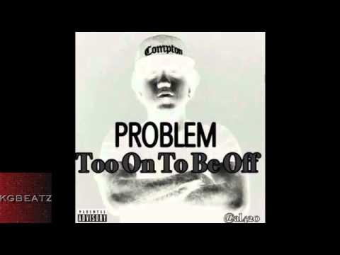 Problem   Too On To Be Off New 2014   YouTube