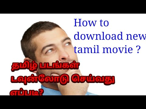 How to download new tamil movies?/tamil padam download.