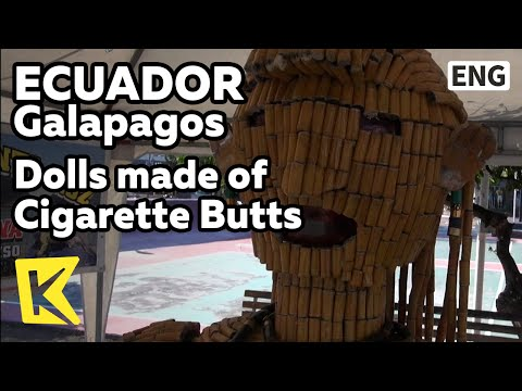【K】Ecuador Travel-Galapagos[에콰도르 여행-갈라파고스]담배꽁초 줍는 아저씨/Galapagos/Dolls made of Cigarette Butts