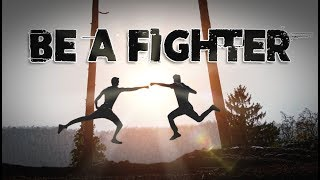 Be a Fighter Mp3