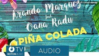 Download Arando Marquez feat. Oana Radu - Pina Colada (Official Audio) Mp3 and Videos