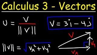 Calculus 3 - Intro To Vectors