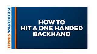 Tennis: How to Hit a One Handed Backhand