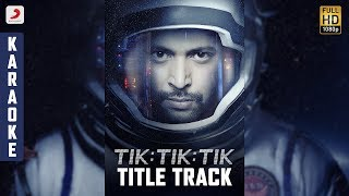 Tik Tik Tik Title Track Karaoke   D. Imman   Jayam Ravi, Nivetha