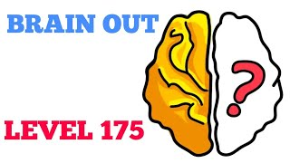 Brain out level 175 solution or Walkthrough