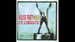 House Party 13½  The Cyberactive Club Mix