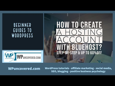 How to create a WordPress hosting account with Bluehost - detailed step-by-step & 60% discount code